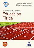 Cuerpo de Maestros Educación Física. Secuencia de Unidades Didacticas Desarrolladas (Maestros 2015)