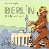 Berlin für So-Fort-geschrittene: Stadtführer