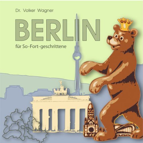 Berlin für So-Fort-geschrittene     Stadtführer              By:                                                                                                                                 Volker Wagner                               Narrated by:                                                                                                                                 Volker Wagner                      Length: 5 hrs and 5 mins     Not rated yet     Overall 0.0