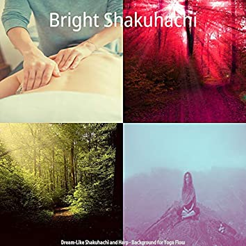 Dream-Like Shakuhachi and Harp - Background for Yoga Flow