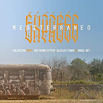 Mediterraneo express (feat. Sud Sound System,Alessia Tondo,Nabil Bey)