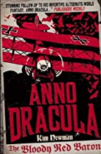 Anno Dracula - The Bloody Red Baron (Anno Dracula 2) by Kim Newman (2012-04-27)