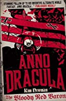 Anno Dracula: The Bloody Red Baron by Kim Newman(2012-04-10)