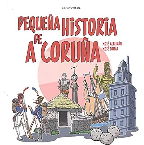 PEQUEÑA HISTORIA DE A CORUÑA ( lengua española)