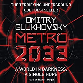 Metro 2033                   Written by:                                                                                                                                 Dmitry Glukhovsky                               Narrated by:                                                                                                                                 Rupert Degas                      Length: 20 hrs and 1 min     111 ratings     Overall 4.6
