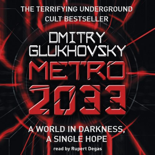 Metro 2033                   Written by:                                                                                                                                 Dmitry Glukhovsky                               Narrated by:                                                                                                                                 Rupert Degas                      Length: 20 hrs and 1 min     110 ratings     Overall 4.6