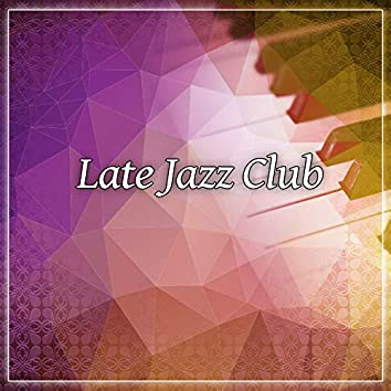 Late Jazz Club – Smooth Jazz, Guitar Jazz for Bar, Sensual Jazz, Calming Vibes