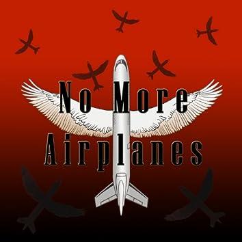 No More Airplanes