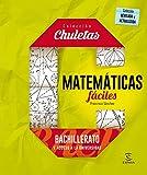 Matemáticas fáciles para bachillerato (CHULETAS)