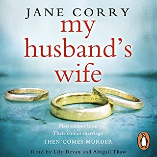 My Husband's Wife                   By:                                                                                                                                 Jane Corry                               Narrated by:                                                                                                                                 Abigail Thaw,                                                                                        Lily Bevan                      Length: 13 hrs and 24 mins     1,333 ratings     Overall 4.0
