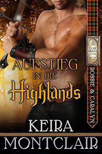 Aufstieg in die Highlands (Die Clan Grant-Reihe 4)