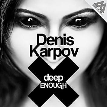 Deep Enough