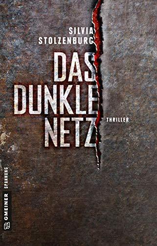 Das dunkle Netz: Thriller (Thriller im GMEINER-Verlag)