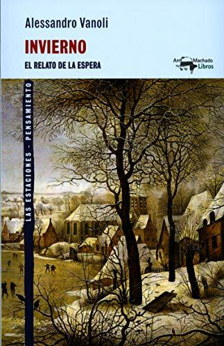 Invierno: El relato de la espera (A. Machado nº 5701) (Spanish Edition)