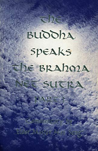 Buddha Speaks the Brahma Net Sutra: The Ten Major and Forty-Eight Minor Bodhisattva Precepts: 001 (Part 1)