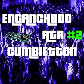 Enganchado Atr #2 (Remix)