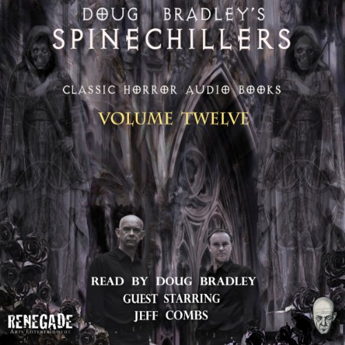 Doug Bradley's Spinechillers, Volume 12 audiobook cover art