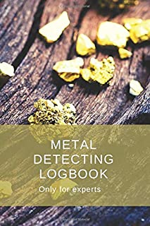 Metal Detecting logbook Only for experts: detectorists journal - keep track of all the items found and record every detail...