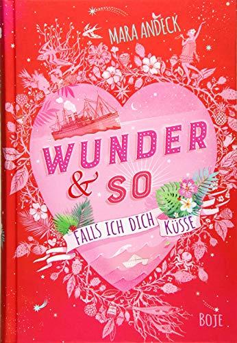 Wunder & so - Falls ich dich küsse: Band 1