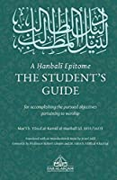 A Hanbali Epitome: The Student's Guide
