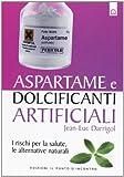 Aspartame e dolcificanti artificiali. I rischi per la salute, le alternative naturali...