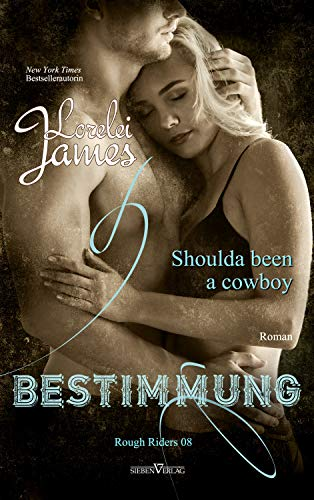 Shoulda been a cowboy - Bestimmung (Rough Riders 8)