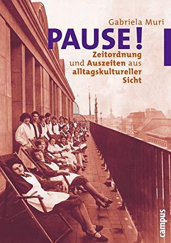 Pause!: Zeitordnung und Auszeiten aus alltagskultureller Sicht