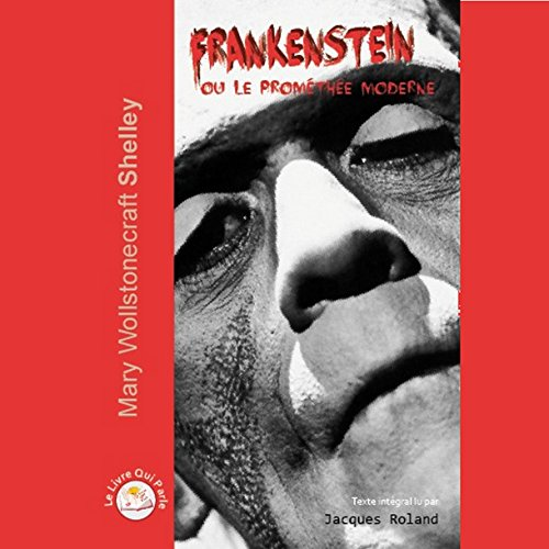 Frankenstein, ou le Prométhée moderne                   Written by:                                                                                                                                 Mary Shelley                               Narrated by:                                                                                                                                 Jacques Roland                      Length: 5 hrs and 44 mins     Not rated yet     Overall 0.0