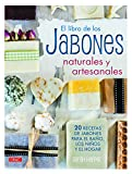 El Libro De Los Jabones Naturales Y Artesanales (Artesania Y Manualidades)