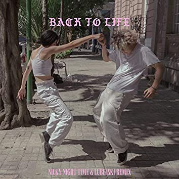 Back to Life (Nicky Night Time & Lubelski Remix)