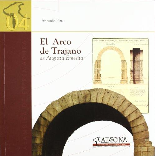 El arco de trajano de Augusta emerita
