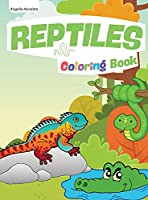 Reptiles Coloring Book: for Kids Ages 4-8 Coloring Pages for Children with Crocodiles, Turtles, Lizards and Snakes