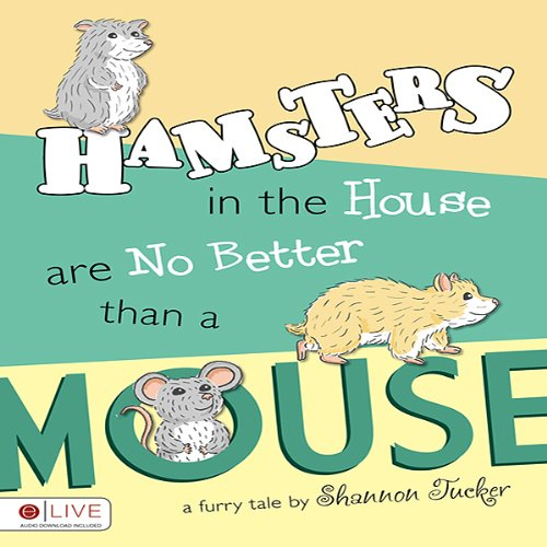 Hamsters in the House are No Better than a Mouse audiobook cover art