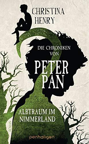 Die Chroniken von Peter Pan - Albtraum im Nimmerland: Roman