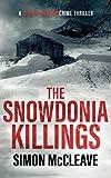 The Snowdonia Killings: A Snowdonia Murder Mystery Book 1