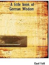 A Little Book of German Wisdom