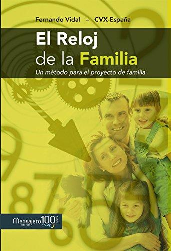EL RELOJ DE LA FAMILIA. Un método para el proyecto de la familia: Un metodo para el proyecto de fam