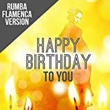 Happy Birthday To You (Rumba Flamenca Version)