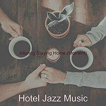 Alluring Staying Home (Moment)