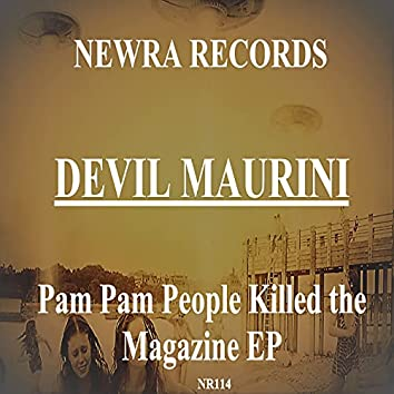 Pam Pam People Killed the Magazine