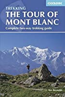 Cicerone The Tour of Mont Blanc: Complete Two-Way Trekking Guide (Trekking Guides)