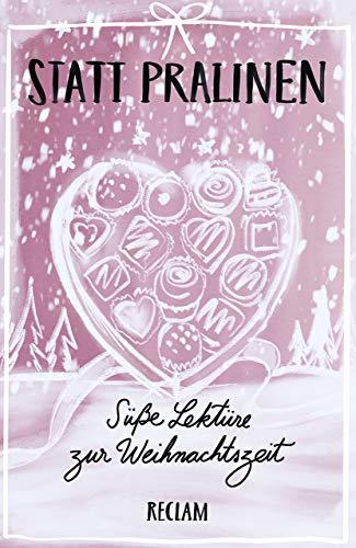 Statt Pralinen: Süße Lektüre zur Weihnachtszeit (Reclams Universal-Bibliothek)