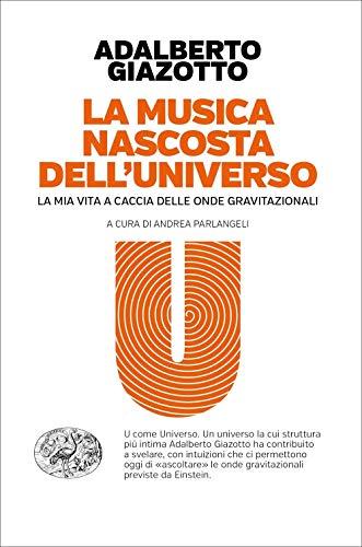 La musica nascosta dell'universo. La mia vita a caccia delle onde gravitazionali