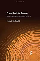 From Book to Screen: Modern Japanese Literature in Films: Modern Japanese Literature in Films