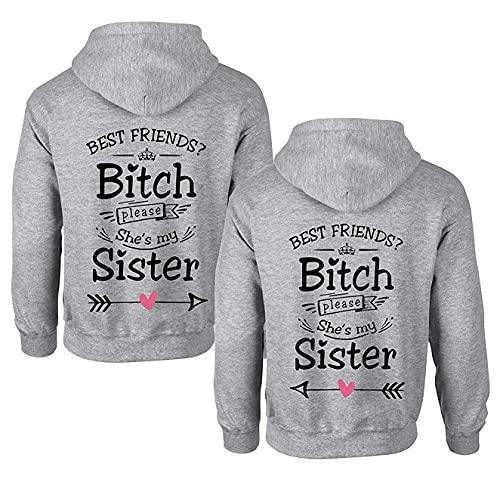 Beste Freunde Damen Pullover Hoodie für 2 Best Friends? Bitch Please She's My Sister (Grau Rechts, XXL)