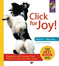 Click for Joy!: Questions and Answers from Clicker Trainers and their Dogs (Karen Pryor Clicker Books)