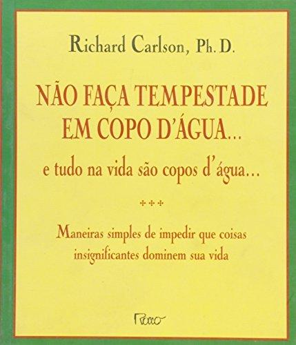 Price comparison product image NAO FACA TEMPESTADE EM COPO D AGUA . . . E TUDO NA VIDA SAO COPOS D AGUA ... - PORTUGUES BRASIL
