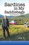 Sardines in My Saddlebags: From Florida to Alaska, in Between and Home