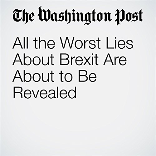All the Worst Lies About Brexit Are About to Be Revealed copertina