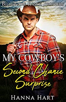 My Cowboy's Second Chance Surprise (Billionaire Ranch Brothers Book 1) by [Hanna Hart]